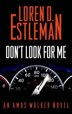 Don't Look for Me: An Amos Walker Novel (Amos Walker Novels #23) Cover Image