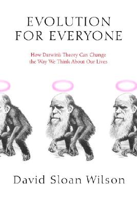 Evolution for Everyone: How Darwin's Theory Can Change the Way We Think about Our Lives Cover Image