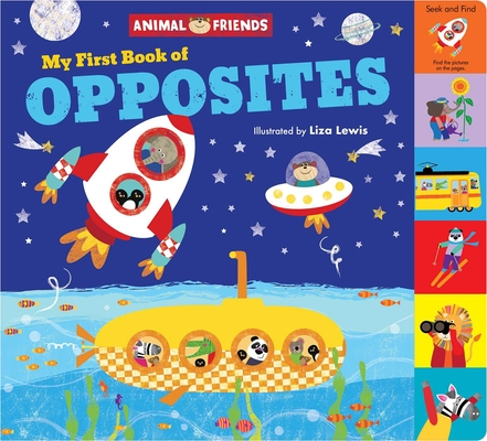Animal Friends: My First Book of Opposites (Animal Friends ) Cover Image