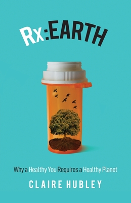 RX: Why a Healthy You Requires a Healthy Planet Cover Image