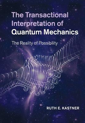 Cover for The Transactional Interpretation of Quantum Mechanics