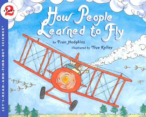 How People Learned to Fly (Let's-Read-and-Find-Out Science 2) Cover Image