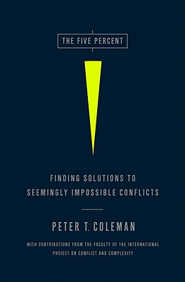 The Five Percent: Finding Solutions to Seemingly Impossible Conflicts Cover Image