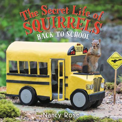 The Secret Life of Squirrels: Back to School by Nancy Rose
