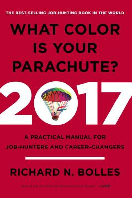 What Color Is Your Parachute? 2017: A Practical Manual for Job-Hunters and Career-Changers Cover Image