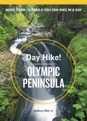 Day Hike! Olympic Peninsula, 3rd Edition: More Than 70 Trails You Can Hike in a Day Cover Image