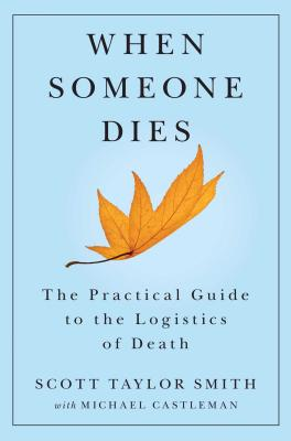 When Someone Dies: The Practical Guide to the Logistics of Death Cover Image