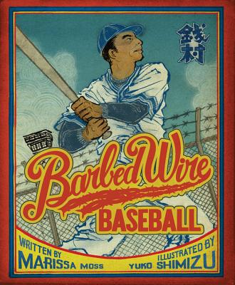 Barbed Wire Baseball: How One Man Brought Hope to the Japanese Internment Camps of WWII Cover Image