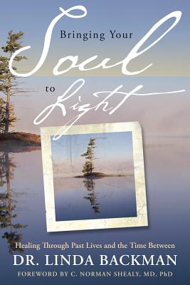 Bringing Your Soul to Light: Healing Through Past Lives and the Time Between Cover Image