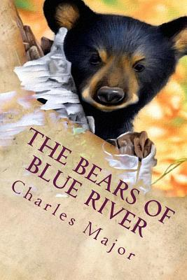 The Bears of Blue River: Illustrated Cover Image