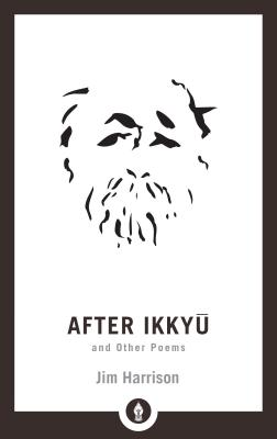 After Ikkyu and Other Poems (Shambhala Pocket Library #23) Cover Image