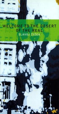 Welcome to the Desert of the Real: Five Essays on September 11 and Related Dates Cover Image