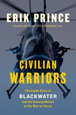 Civilian Warriors: The Inside Story of Blackwater and the Unsung Heroes of the War on Terror Cover Image