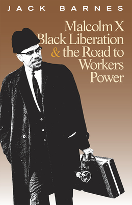 Malcolm X, Black Liberation, and the Road to Workers Power Cover Image