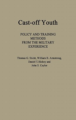 Cast-Off Youth: Policy and Training Methods from the Military Experience Cover Image
