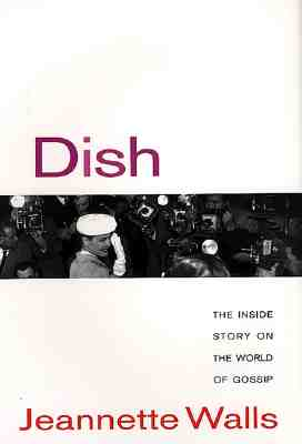 Dish:: The Inside Story on the World of Gossip Cover Image