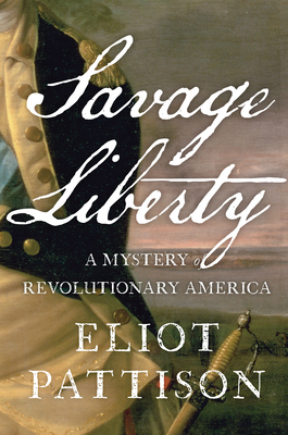 Savage Liberty: A Mystery of Revolutionary America Cover Image