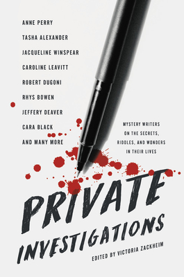 Private Investigations: Mystery Writers on the Secrets, Riddles, and Wonders in Their Lives Cover Image