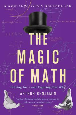 The Magic of Math: Solving for x and Figuring Out Why Cover Image