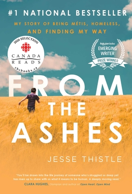 From the Ashes: My Story of Being Métis, Homeless, and Finding My Way Cover Image
