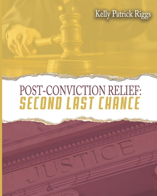 Post-Conviction Relief Second Last Chance Cover Image