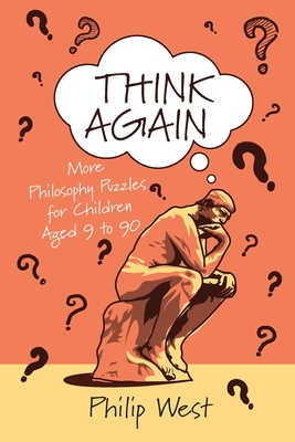 Think Again: More Philosophy Puzzles for Children Aged 9 to 90 Cover Image
