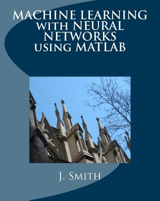 Machine Learning with Neural Networks Using MATLAB Cover Image