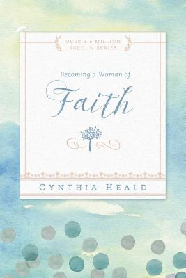 Becoming a Woman of Faith (Becoming a Woman of . . .) Cover Image