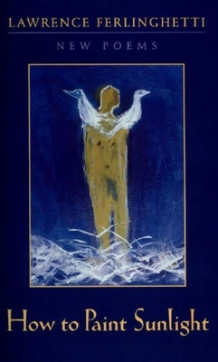 How to Paint Sunlight: Lyric Poems & Others (1997-2000) Cover Image