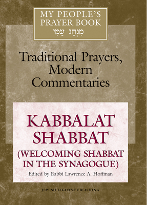 My People's Prayer Book Vol 8: Kabbalat Shabbat (Welcoming Shabbat in the Synagogue) Cover Image