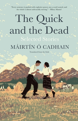 The Quick and the Dead: Selected Stories (The Margellos World Republic of Letters) Cover Image