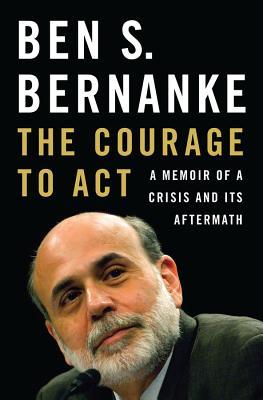 Courage to ActBernanke Ben