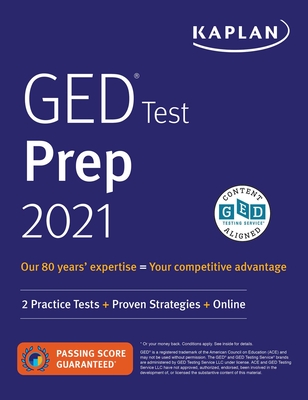 GED Test Prep 2021: 2 Practice Tests + Proven Strategies + Online (Kaplan Test Prep) Cover Image