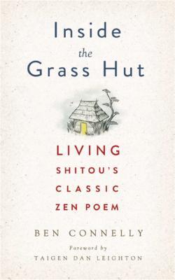 Inside the Grass Hut: Living Shitou's Classic Zen Poem Cover Image