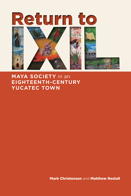 Return to Ixil: Maya Society in an Eighteenth-Century Yucatec Town Cover Image