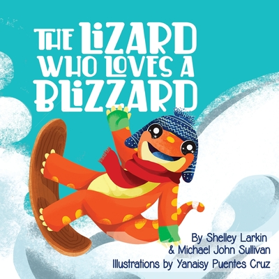 The Lizard Who Loves a Blizzard Cover Image