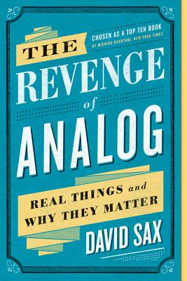 The Revenge of Analog: Real Things and Why They Matter Cover Image