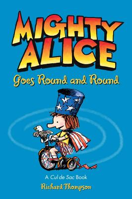 Mighty Alice Goes Round and Round: A Cul de Sac Book Cover Image