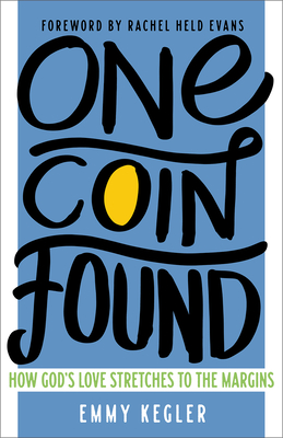 One Coin Found: How God's Love Stretches to the Margins Cover Image