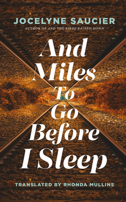 AND MILES TO GO BEFORE I SLEEP - by Jocelyne Saucier