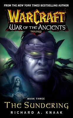 Warcraft: War of the Ancients #3: The SunderingRichard A. Knaak