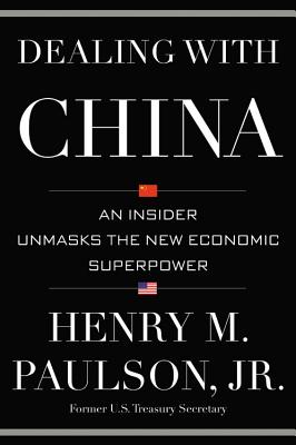 Dealing with China: An Insider Unmasks the New Economic Superpower Cover Image