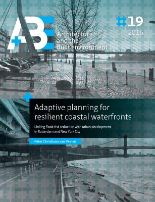 Adaptive Planning for Resilient Coastal Waterfronts: Linking Flood Risk Reduction with Urban Development in Rotterdam and New York City Cover Image