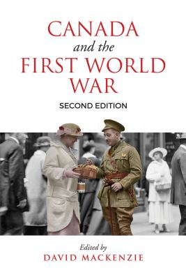 Canada and the First World War, Second Edition: Essays in Honour of Robert Craig Brown Cover Image