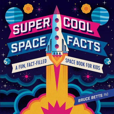 Super Cool Space Facts: A Fun, Fact-Filled Space Book for Kids Cover Image