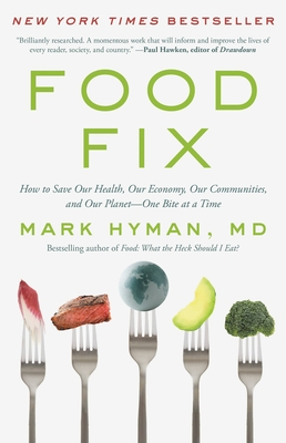 Food Fix: How to Save Our Health, Our Economy, Our Communities, and Our Planet--One Bite at a Time Cover Image