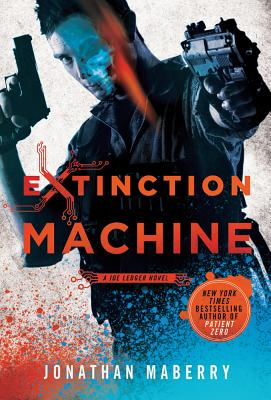 Extinction Machine: A Joe Ledger Novel Cover Image