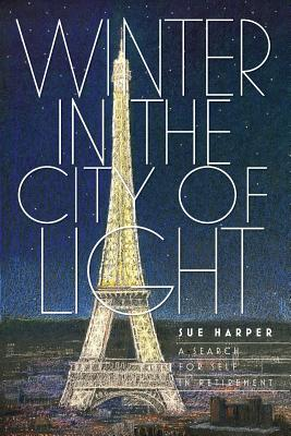 Winter in the City of Light: A search for self in retirement Cover Image