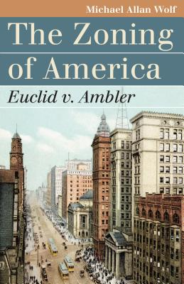 The Zoning of America: Euclid V. Ambler (Landmark Law Cases & American Society) Cover Image