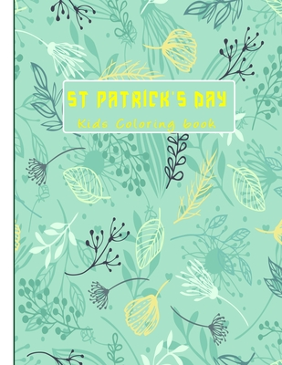 St Patrick's day kids coloring book: Fun coloring pages gift book for boys and girls. Cover Image